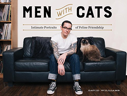 Men With Cats: Intimate Portraits of Feline Friendship PDF