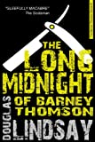 The Long Midnight Of Barney Thomson: 1 (The Legend of Barney Thomson 1)