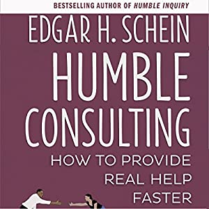 Humble Consulting: How to Provide Real Help Faster Audiobook