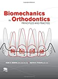 img - for Biomechanics in Orthodontics: Principles and Practice book / textbook / text book