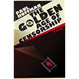 The Golden Age of Censorshipby Paul Hoffman