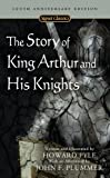 The Story of King Arthur and His Knights (0451530241) by Pyle, Howard / Plummer, John F. (AFT)