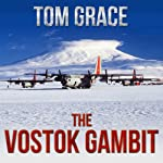 The Vostok Gambit | Tom Grace