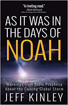 As It Was in the Days of Noah: Warnings from Bible Prophecy About the