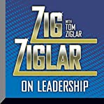 Zig Ziglar on Leadership | Zig Ziglar
