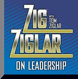 Zig Ziglar on Leadership Speech