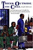 img - for Think Outside the Cell: An Entrepreneur's Guide for the Incarcerated and Formerly Incarcerated book / textbook / text book