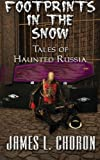 Footprints In The Snow: True Tales Of Haunted Russia