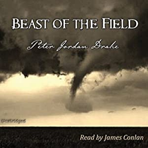 Beast of the Field | [Peter Jordan Drake]