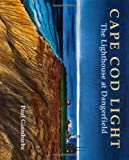 img - for Cape Cod Light : The Lighthouse at Dangerfield book / textbook / text book