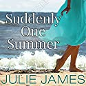 Suddenly One Summer (       UNABRIDGED) by Julie James Narrated by Karen White