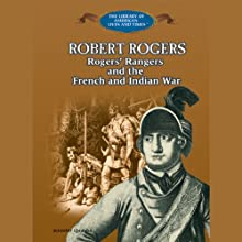 Robert Rogers: Rogers' Rangers and the French and Indian War (       UNABRIDGED) by Jennifer Quasha Narrated by Benjamin Becker