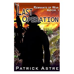 The Last Operation (The Remnants of War Series, Book 1)