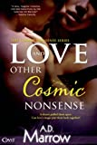 img - for Love and Other Cosmic Nonsense (Entangled Covet) book / textbook / text book