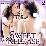Into the Fire: Sweet Release, Book 2   Natasha Wade