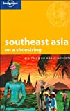 img - for Lonely Planet Southeast Asia on a Shoestring (Lonely Planet Shoestring Guides) book / textbook / text book