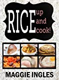 Rice Up and Cook! A Rice Cookbook