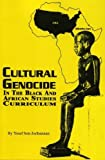 Cultural Genocide in the Black and African Studies Curriculum Paperback January 1, 2004