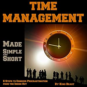 Time Management Made Simple and Short Audiobook