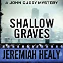 Shallow Graves: The John Cuddy Mysteries
