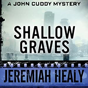 Shallow Graves: The John Cuddy Mysteries | [Jeremiah Healy]