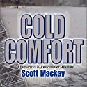 Cold Comfort: Det. Barry Gilbert, Book 1 Audiobook by Scott Mackay Narrated by Stephen Mendel