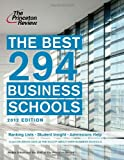 The Best 294 Business Schools, 2012 Edition (Graduate School Admissions Guides)