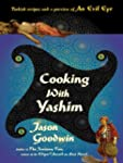Cooking with Yashim: Turkish Recipes...