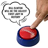CANDIDATE BUTTON; Press and Hear Donald Trump Say Ridiculous Things in His Voice!