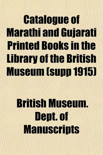Catalogue of Marathi and Gujarati Printed Books in the Library of the British Museum (supp 1915)