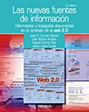 img - for Las nuevas fuentes de informacion / The New Sources of Information: Informacion y busqueda documental en el contexto de la Web 2.0 / Information and ... Context of Web 2.0 (Ozalid) (Spanish Edition) book / textbook / text book