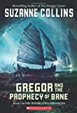 Gregor and the Prophecy of Bane (The Underland Chronicles, Book 2) (0439650763) by Collins, Suzanne