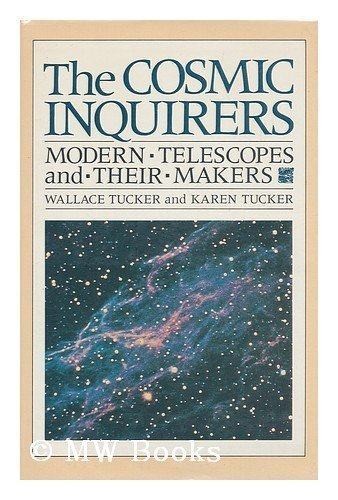 Cosmic Inquirers: Modern Telescopes And Their Makers