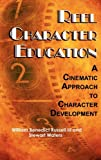 img - for Reel Character Education: A Cinematic Approach to Character Development (Hc) book / textbook / text book
