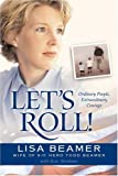 Let's Roll! (Ordinary People, Extraordinary Courage) (0842374949) by Lisa Beamer