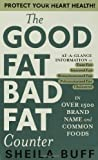The Good Fat, Bad Fat Counter (0312981538) by Buff, Sheila