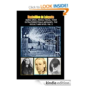 NEW Maria Orsic, Nikola Tesla, Their Extraterrestrials Messages, The Occult And UFOs (Aliens, UFOs and the Occult)