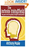 The Infinite Mindfield: The Quest to...