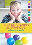 Le home staging en pratique: 45 avant apres