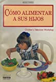 img - for C mo Alimentar a Sus Hijos book / textbook / text book