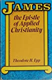 James, the Epistle of Applied Christiantity (0847412296) by Epp, Theodore H