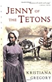 Jenny of the Tetons (Great Episodes) (0152167706) by Gregory, Kristiana