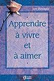 Apprendre à vivre et à aimer (French Edition) (2890441113) by Buscaglia, Leo