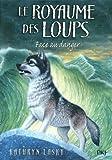 5. Le Royaume des loups : Face au danger