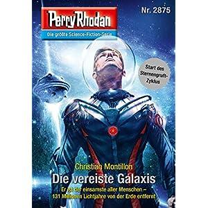 """Perry Rhodan 2875: Die vereiste Galaxis (Heftroman): Perry Rhodan-Zyklus """"Sternengruft"""" (Perry Rhoda"""