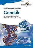 Genetik: für Biologen, Biochemiker, Pharmazeuten und Mediziner (Verdammt Clever!)