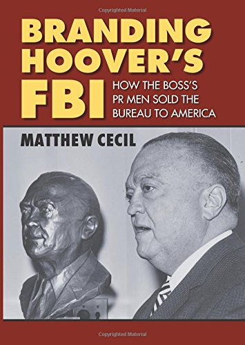 Branding Hoover's FBI: How the Boss's PR Men Sold the Bureau to America (Hoover Fbi compare prices)