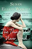 Susan Elliot-Wright The Things We Never Said