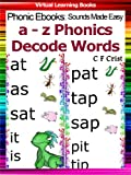Phonic Flash Cards (a-z Decode Words) (Phonic Ebooks: Sounds Made Easy (Phonic Flash Cards For Children))