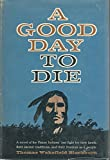 img - for a good day to die book / textbook / text book